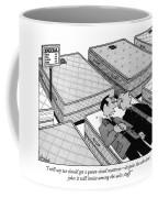 I Still Say We Should Get A Queen-sized Mattress Coffee Mug