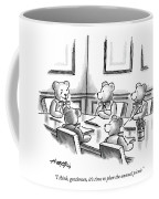 I Think, Gentlemen, It's Time To Plan The Annual Coffee Mug