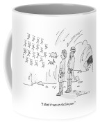 I Think It Was An Election Year Coffee Mug