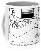 I Think You'll Like This Idea - It's Sort Coffee Mug