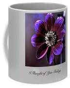 I Thought Of You Today Coffee Mug