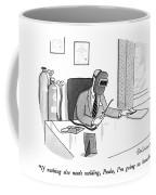 If Nothing Else Needs Welding Coffee Mug
