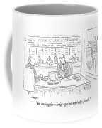 I'm Looking For A Hedge Against My Hedge Funds Coffee Mug by Robert Mankoff