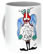 I'm Your Fan Coffee Mug