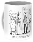 In A Way, I Am Kind Of Famous. But You've Coffee Mug
