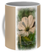 In Every Flower See A Miracle 01 Coffee Mug