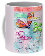 Inspirational Dragonfly Floral Art Colorful Uplifting Typography Art By Megan Duncanson Coffee Mug