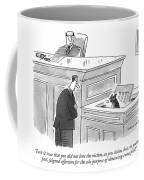 Isn't It True That You Did Not Love The Victim Coffee Mug