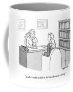 It Takes A While To Kick Coffee Mug