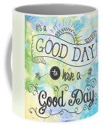It's A Colorful Good Day By Jan Marvin Coffee Mug