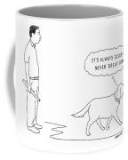 'it's Always 'good Dog' - Never 'great Dog.' Coffee Mug