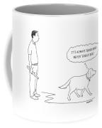 'it's Always 'good Dog' - Never 'great Dog.' Coffee Mug by Alex Gregory