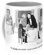 It's Brooklyn Clam Chowder - You Got A Problem Coffee Mug