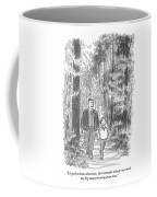 It's Good To Know About Trees.  Just Remember Coffee Mug