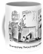 It's Our Way Of Saying Coffee Mug