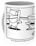 It's The Naps You Don't Take That You Regret Coffee Mug