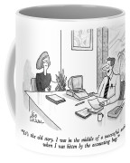 It's The Old Story. I Was In The Middle Coffee Mug