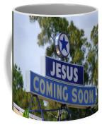 Jesus Coming Soon Coffee Mug