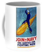 Join The Navy The Service For Fighting Men  Coffee Mug