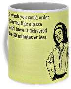Karma Like Pizza Coffee Mug