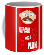 Keep Calm I Got A Plan Coffee Mug