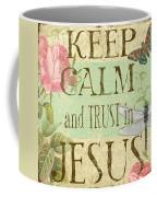 Keep Calm-trust In Jesus-3 Coffee Mug