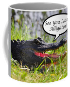 Later Alligator Greeting Card Coffee Mug by Al Powell Photography USA