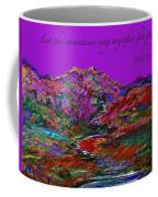 Let The Mountains Sing Coffee Mug