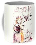 Let There Be Love Coffee Mug