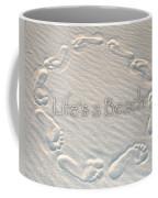 Lifes A Beach With Text Coffee Mug