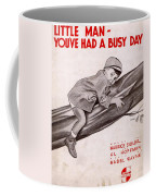 Little Man Youve Had A Busy Day Coffee Mug
