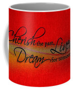 Live For Today Coffee Mug
