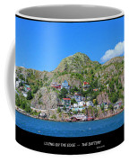 Living On The Edge -- The Battery - St. John's Nl Coffee Mug