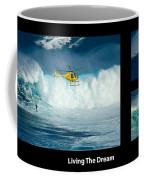 Living The Dream With Caption Coffee Mug
