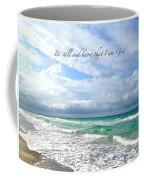 Be Still Coffee Mug