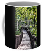 Love Builds Bridges Where There Are None Coffee Mug