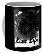 Love Life Black And White Coffee Mug
