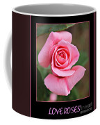 Love Roses Coffee Mug