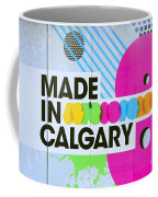 Made In Calgary Coffee Mug