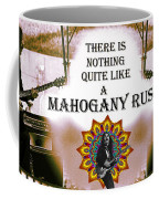 Mahogany Rush Art Coffee Mug