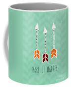 Make It Happen Coffee Mug by Linda Woods