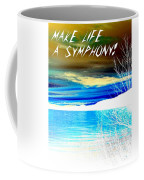 Make Life A Symphony Coffee Mug
