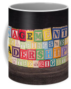 Management Is Doing Things Right Leadership Is Doing The Right Things Coffee Mug