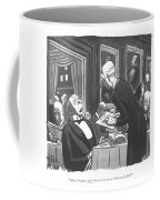 May I Inquire Why There Is No More Chateau Late? Coffee Mug
