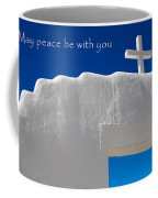 May Peace Be With You Coffee Mug