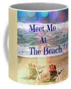 Meet Me At The Beach Coffee Mug