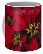 Mele Kalikimaka - Poinsettia  - Euphorbia Pulcherrima Coffee Mug