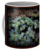 Merry Christmas And Happy Holiday - Blue Pine Holiday And Christmas Card Coffee Mug