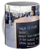 Milk Is For Babies Coffee Mug