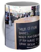 Milk Is For Babies Coffee Mug